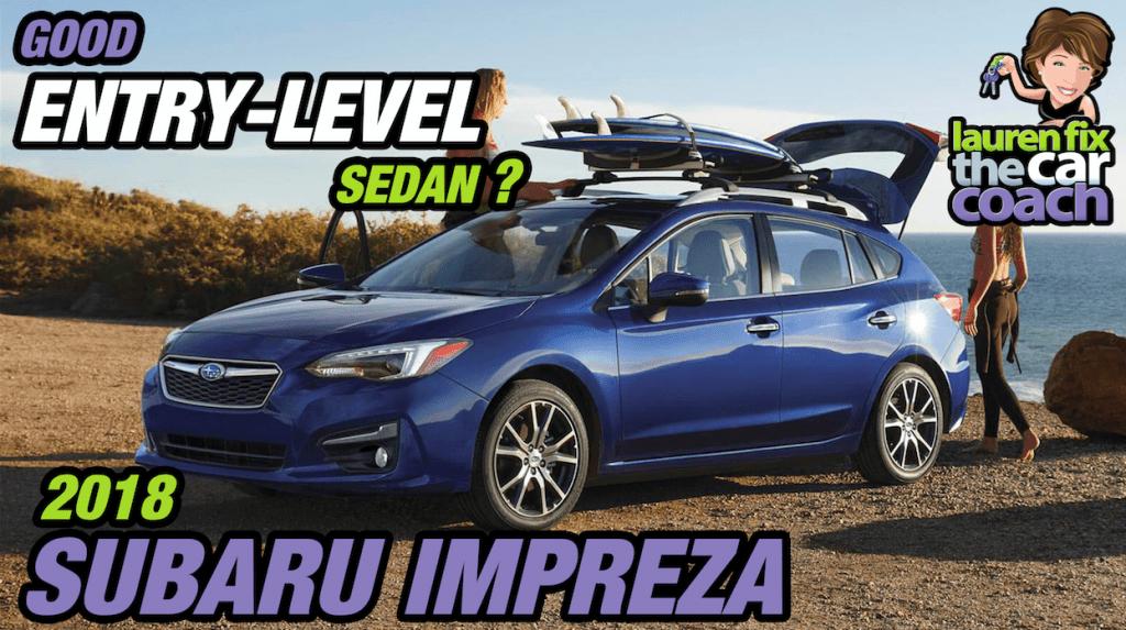 Good Entry Level Sedan? 2018 Subaru Impreza - The Car Coach