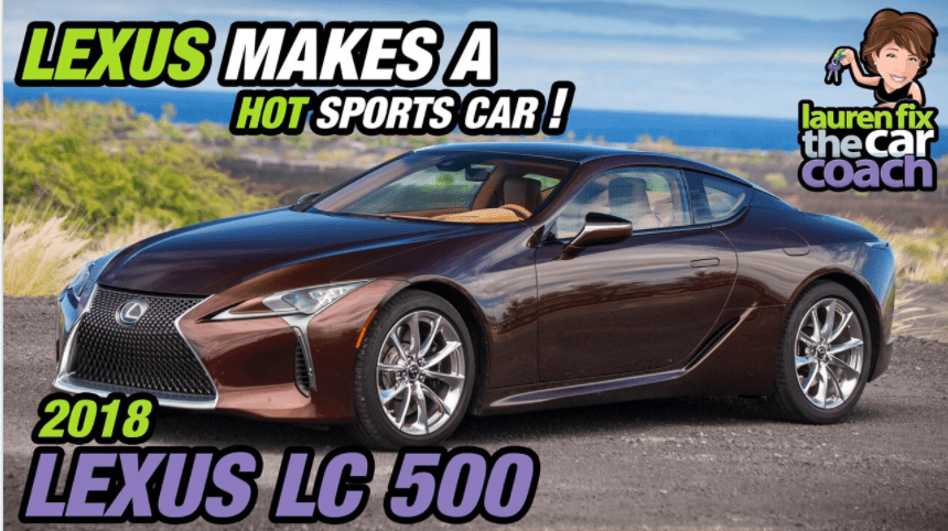 2018 Lexus LC 500 - Lexus Makes a Hot Sports Car!