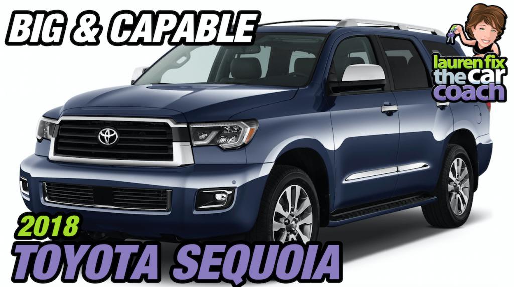 Big & Capable - 2018 Toyota Sequoia