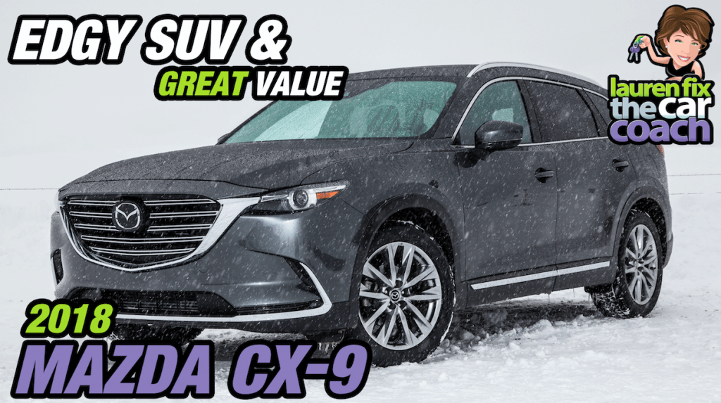 Edgy SUV & Great Value - 2018 Mazda CX-9
