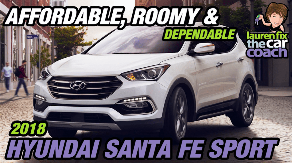 Affordable, Roomy & Dependable - 2018 Hyundai Santa Fe Sport
