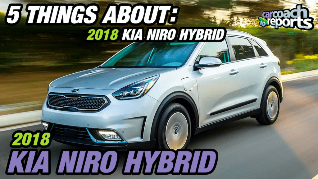 5 Things About - 2018 Kia Niro Hybrid