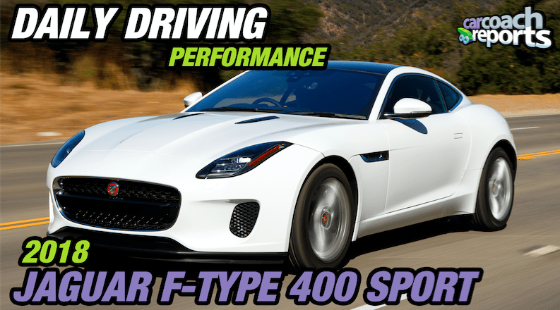 2018 Jaguar F Type 400 Sport - Daily Driving Performance
