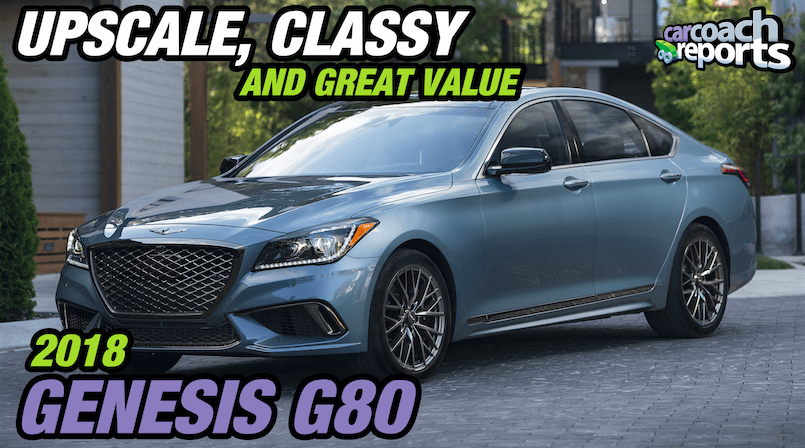 2018 Genesis G80 - Upscale, Classy and Great Value