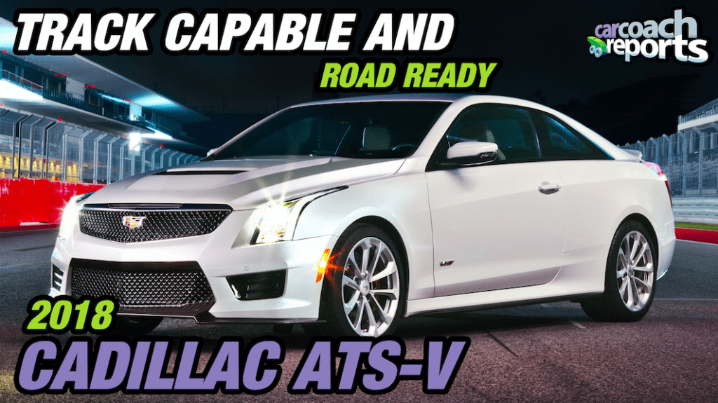 2018 Cadillac ATS-V - Track Capable and Road Ready