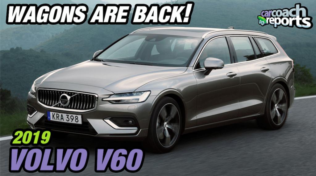 2019 Volvo V60 - Wagons are Back!