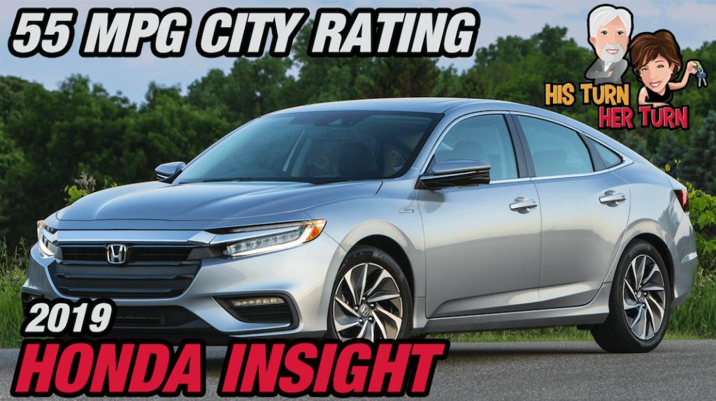 2019 Honda Insight - 55 MPG City Rating!