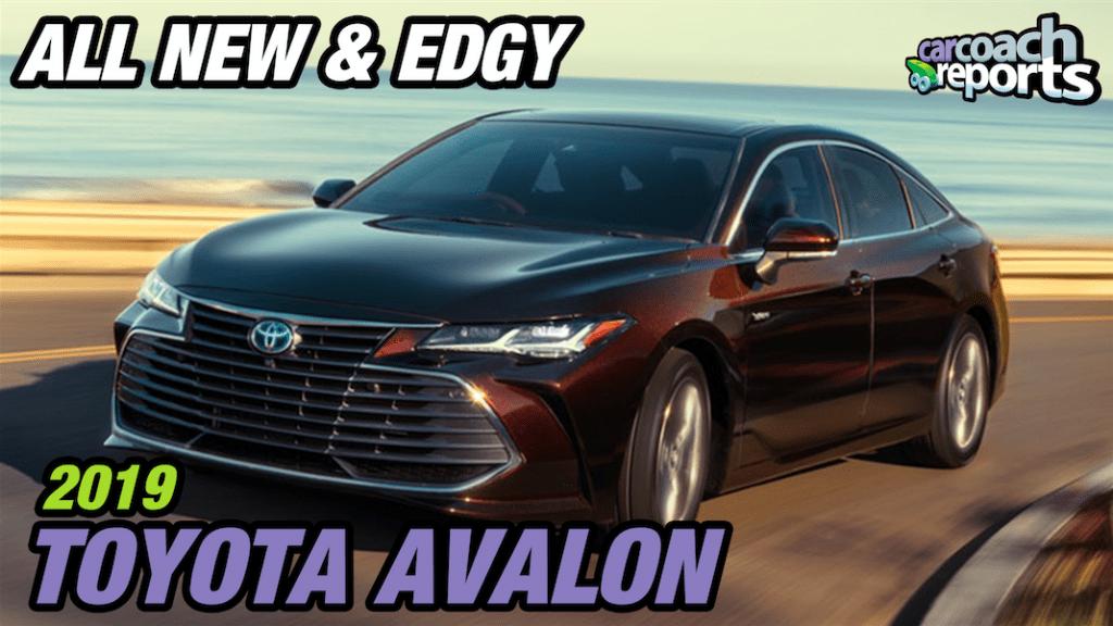 2019 Toyota Avalon - All New & Edgy