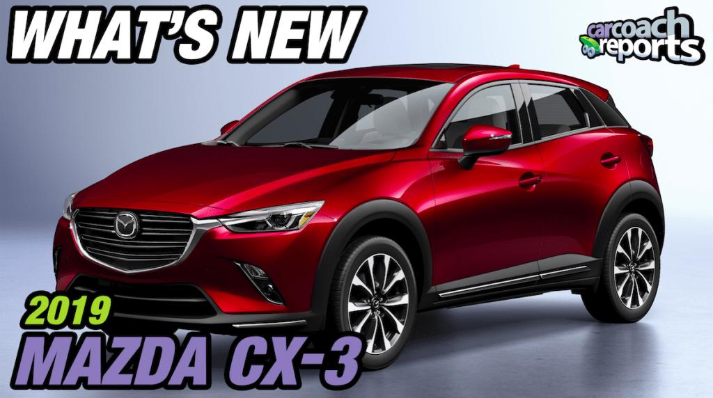 What's New? 2019 Mazda CX-3