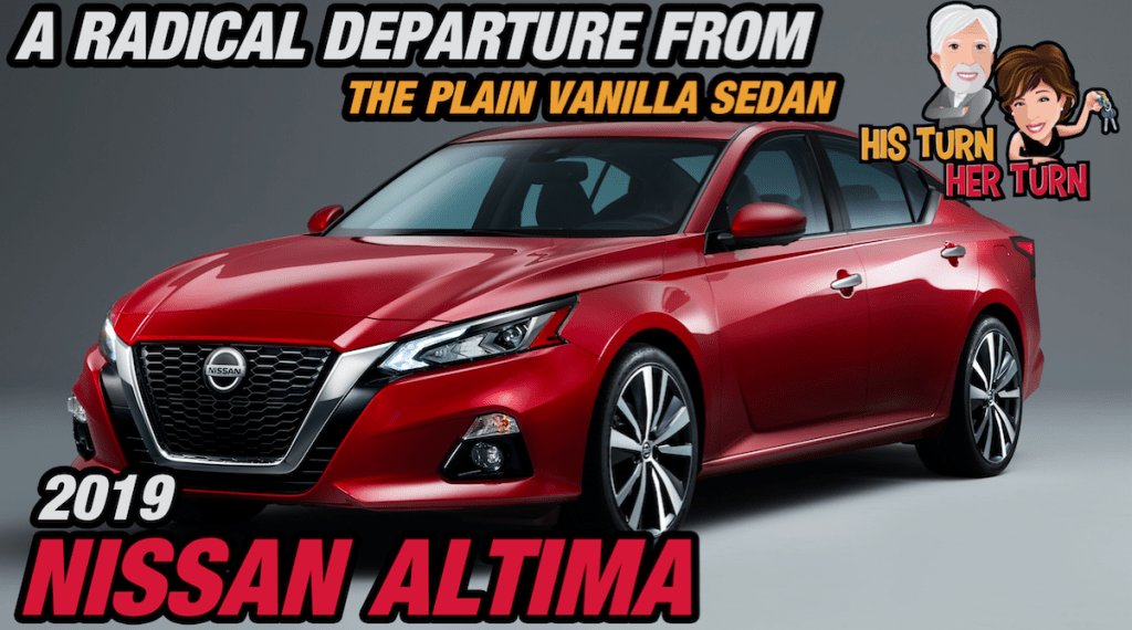 2019 Nissan Altima - A Radical Departure From The Plain Vanilla Sedan