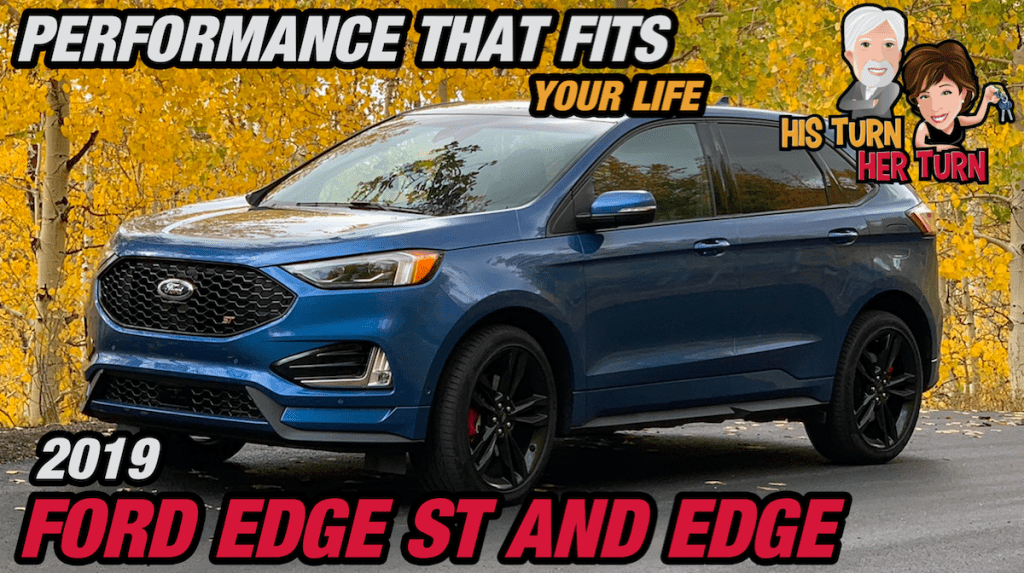 2019 Ford Edge ST / Edge - Performance That Fits Your Life