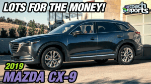 2019 Mazda CX9 - Lots For The Money